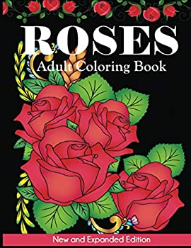 Roses Adult Coloring Book  New and Expanded Edition