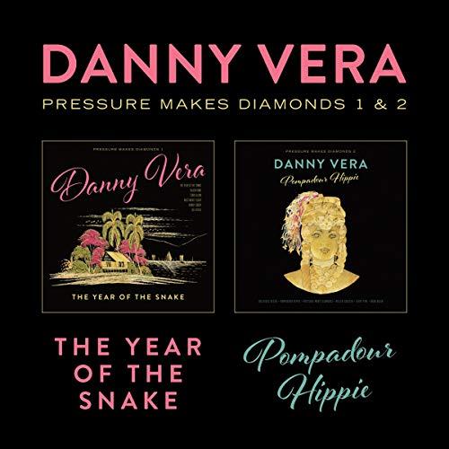 Danny Vera - Pressure Makes Diamonds..