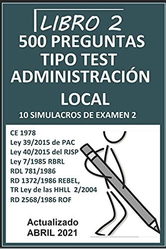 10 SIMULACROS DE EXAMEN 2: Oposiciones administración Local: 3