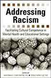 Image of Addressing Racism: Facilitating Cultural Competence in Mental Health and Educational Settings