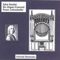 John Stanley: Six Organ Concer