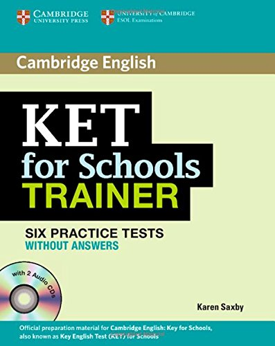 KET for Schools Trainer Elementary Six Practice Tests without Answers with Audio CDs (2) [Lingua inglese]