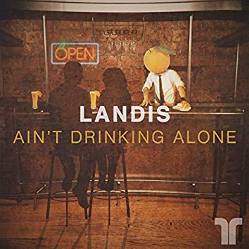 Ain't Drinking Alone