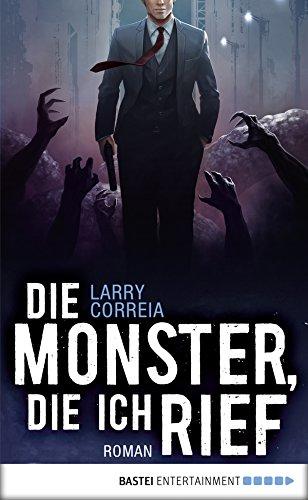 Die Monster, die ich rief: Roman (Monster Hunter 1)