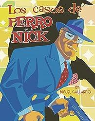 Los Casos de perro Nick par Miguel Gallardo