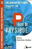 Précis de physique, prépas PC-PSI, 2 année - Mécanique des fluides. Cours et exercices résolus