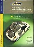 GUIDE PRATIQUE DES EQUIPEMENTS DE TRANSPORT. NORAUTO. COMPOSEZ VOS SOLUTIONS SUR MESURE. SAISON 2005 - 2006.