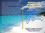 REPÚBLICA DOMINICANA GUÍA DE VIAJE