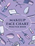 Makeup Face Chart Practice Book: Blank Makeup Practice Workbook for Professional Makeup Artists; Face Chart Cosmetic Pattern Highlighting and Contouring Techniques Practice Book