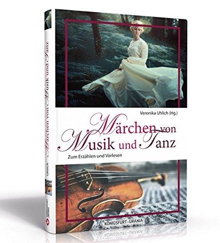 Märchen von Musik und Tanz: Zum Erzählen und Vorlesen