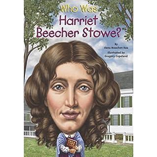 Who Was Harriet Beecher Stowe? cover art