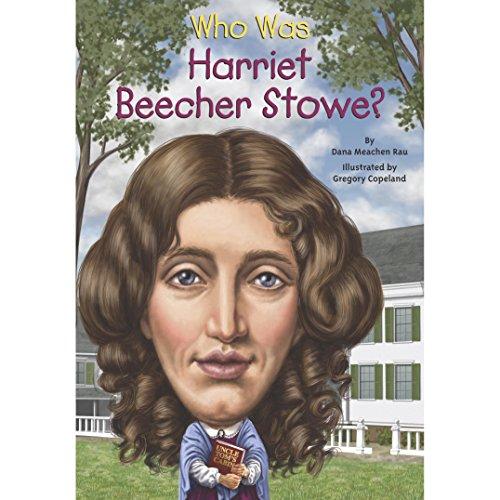 Who Was Harriet Beecher Stowe? audiobook cover art