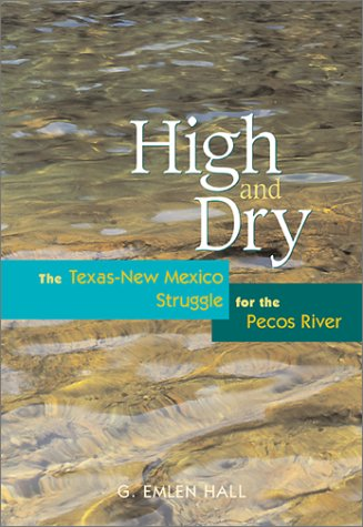 Image OfHigh And Dry: The Texas-New Mexico Struggle For The Pecos River