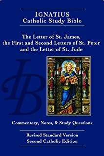 The Letter of St. James, the First and Second Letters of St. Peter, and the Letter of St. Jude (2nd Ed.): Ignatius Catholic Study Bible