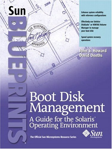 Boot Disk Management: A Guide for the Solaris Operating Environment (Sun Blueprints)