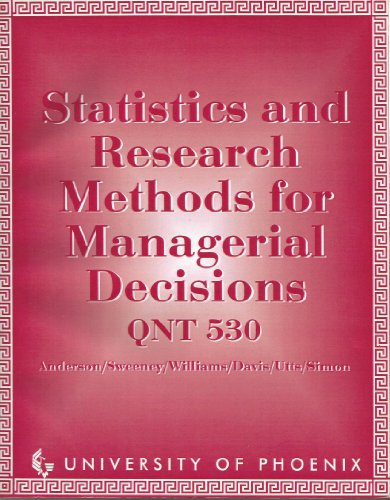 Statistics and Research Methods for Managerial Decisions : QNT 530 -