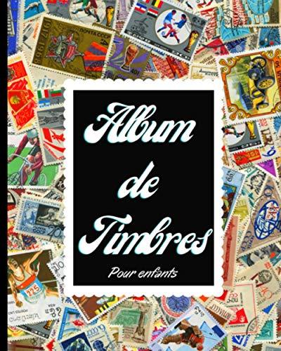 Album de timbres pour enfants: 120 pages : Mon premier album pour débutants