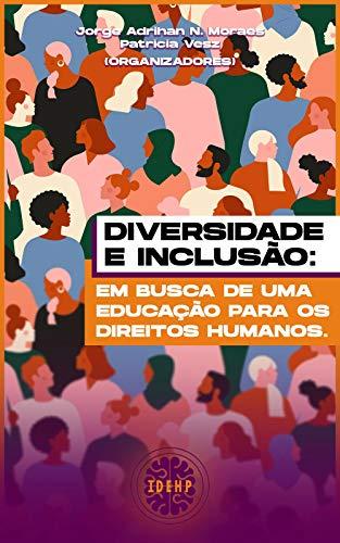 Diversidade e Inclusão: Em Busca de uma Educação para os Direitos Humanos