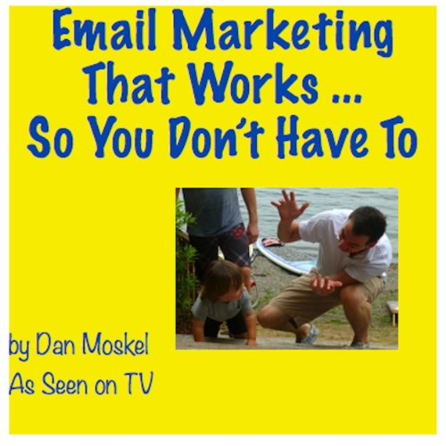 Email Marketing that Works...So You Don't Have To audiobook cover art