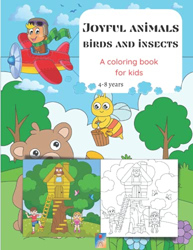 Joyful animals birds and insects A coloring book for kids: Cute Animal Scenery Simple Backgrounds/Ages 3-8/Big size 8.5'x11'/25 Fun and Cheerful Coloring Pages/Bees,Butterflies,Dinosaurs,Turtles,Sheep,Cricket and MORE!