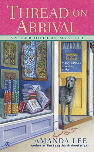 Download Thread on Arrival: An Embroidery Mystery 0451238850
