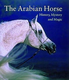 The Arabian Horse: History, Mystery and Magic