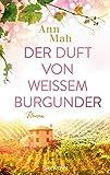 Der Duft von weißem Burgunder: Roman (German Edition)
