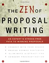 The Zen of Proposal Writing: An Expert's Stress-Free Path to Winning Proposals
