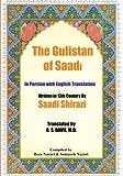 The Gulistan of Saadi: In Persian with English Translation - Saadi Shirazi