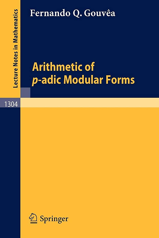 引数農夫非公式Arithmetic of p-adic Modular Forms (Lecture Notes in Mathematics)