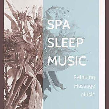 Spa Sleep Music - Relaxing Massage Music