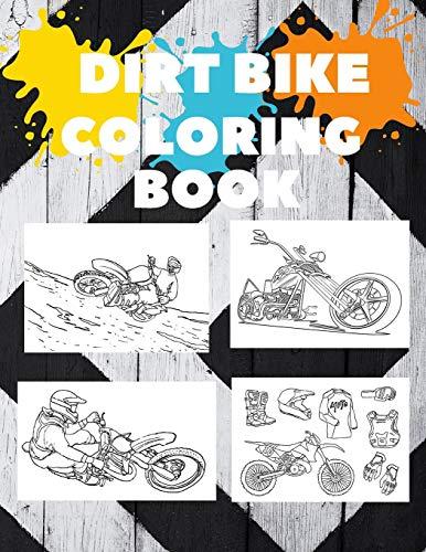 MOTORCYCLES AND DIRT BIKE COLORING BOOK: DIRT BIKE , MOTOCROSS AND RACING COLORING BOOK FOR ADULT AND KIDS GIFT