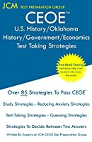 CEOE U.S. History/Oklahoma History/Government/Economics - Test Taking Strategies: CEOE 017 - Free Online Tutoring - New 2020 Edition - The latest strategies to pass your exam.