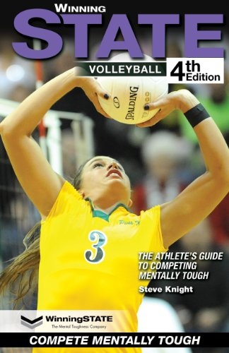 WinningSTATE-Volleyball: The Athlete's Guide to Competing Mentally Tough (4th Edition)