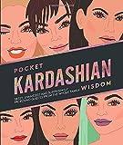 Pocket Kardashian Wisdom: Sassy, shameless and surprisingly profound...