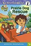 Prairie Dog Rescue (Go, Diego, Go! Ready-to-Read Level 1)