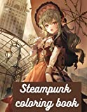 Steampunk coloring book: Adult Coloring Book | Mechanical Ladies | Relaxation | Fantasy Gothic Coloring Book