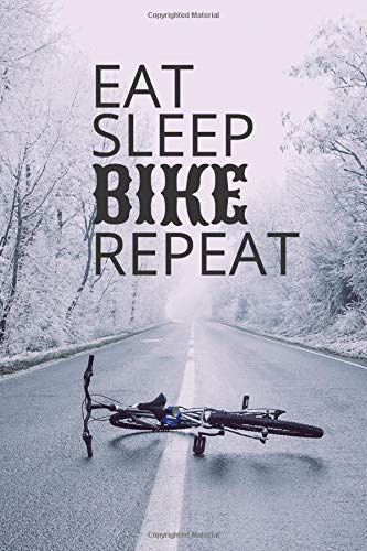 Eat Sleep Bike Repeat: Blank Lined Journal for mountain biking and bicycle adventures | Mountain Bikers MTB Notebook for cyclists, men, women and kids ... bicycle fans, Rating Rides and Trails