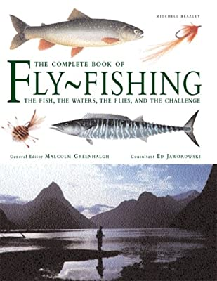 Fly Fishing: The Fish, the Water, the Flies and the Challenge by Mitchell Beazley