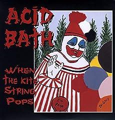 Acid Bath- When the Kite String Pops