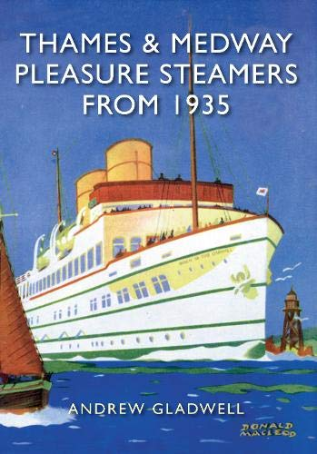 Gladwell, A: Thames and Medway Pleasure Steamers from 1935