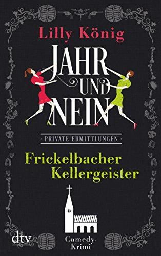 Frickelbacher Kellergeister JAHR & NEIN: Comedy-Krimi