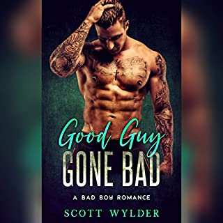 Good Guy Gone Bad      A Bad Boy Romance              By:                                                                                                                                 Scott Wylder                               Narrated by:                                                                                                                                 Nicole Blessing                      Length: 1 hr and 3 mins     9 ratings     Overall 3.1