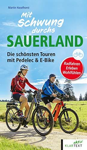 Mit Schwung durchs Sauerland: Die schönsten Touren mit Pedelec & E-Bike: Die schönsten Touren mit Pedelec & E-Bike