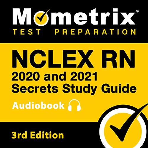 NCLEX RN 2020 and 2021 Secrets Study Guide: NCLEX...