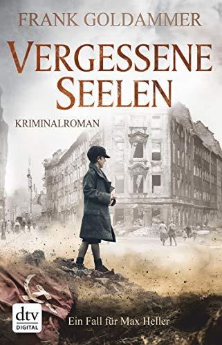 Vergessene Seelen: Kriminalroman (Max Heller 3)