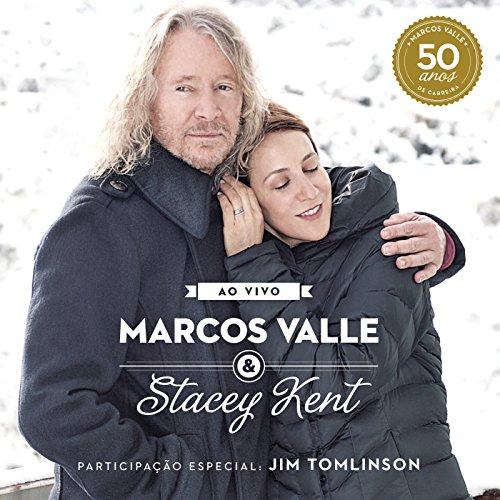Marcos Valle & Stacey Kent Ao Vivo Comemorando os 50 anos de Marcos Valle