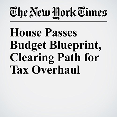 House Passes Budget Blueprint, Clearing Path for Tax Overhaul copertina