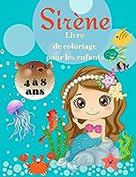 Livre de coloriage de sirène pour les enfants de 4 à 8 ans: Livre de coloriage magique pour les enfants et les amoureux des sirènes ! Les plus beaux dessins