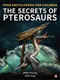 The Secrets of Pterosaurs (Pnso Encyclopedia for Children)